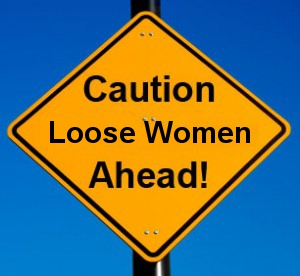 Caution Loose Women Ahead